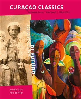 Cover 'Curacao Classics', with on the left: Felix RObert Casper Soublette (1846-1921), 'Yaya Pauline', photograph, 1907 and on the right: Minerva Lauffer (1957), 'Promesa', acryl on canvas, 2008